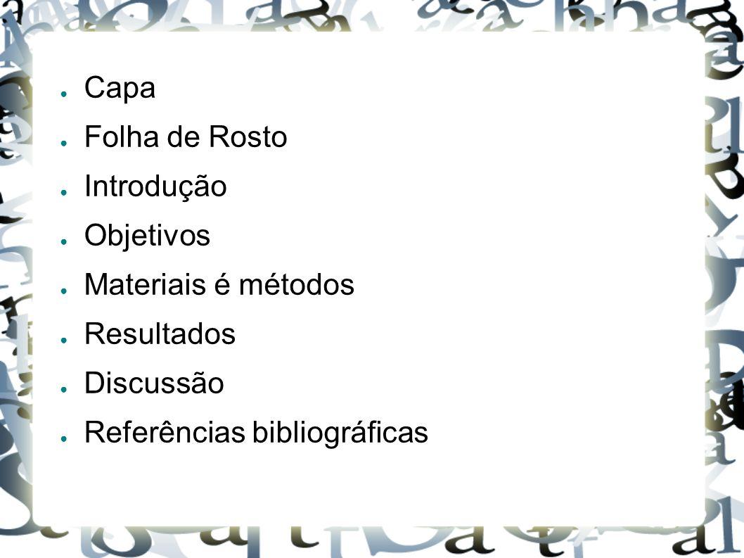 Capa Folha de Rosto. Introdução. Objetivos. Materiais é métodos.