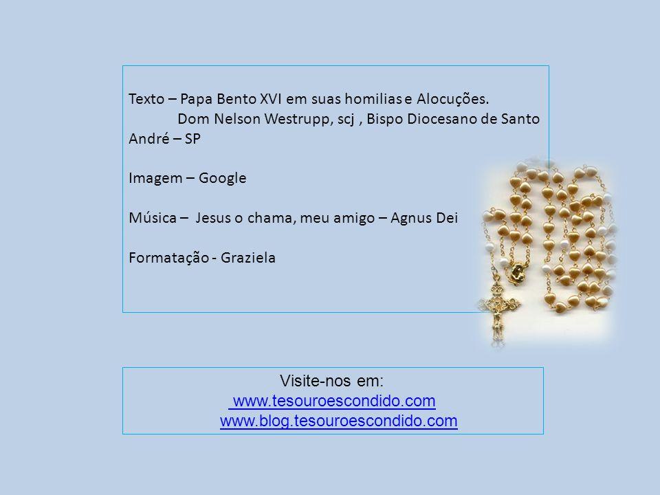 Texto – Papa Bento XVI em suas homilias e Alocuções.