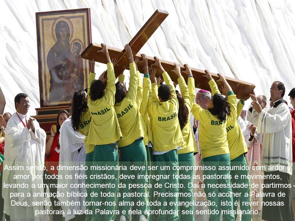 Assim sendo, a dimensão missionária deve ser um compromisso assumido com ardor e amor por todos os fiéis cristãos, deve impregnar todas as pastorais e movimentos, levando a um maior conhecimento da pessoa de Cristo.