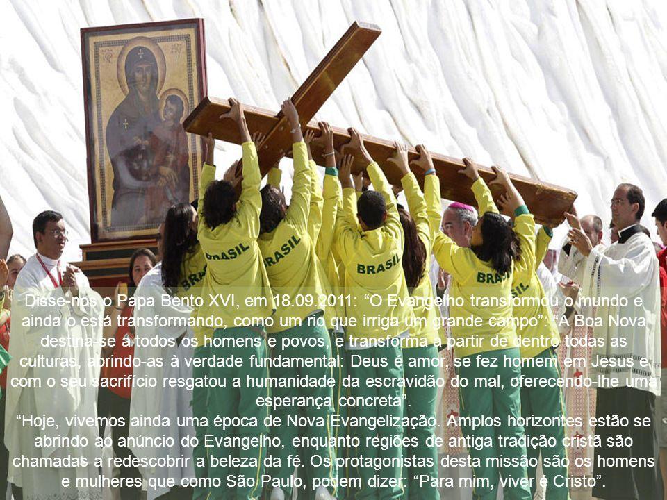 Disse-nos o Papa Bento XVI, em 18. 09