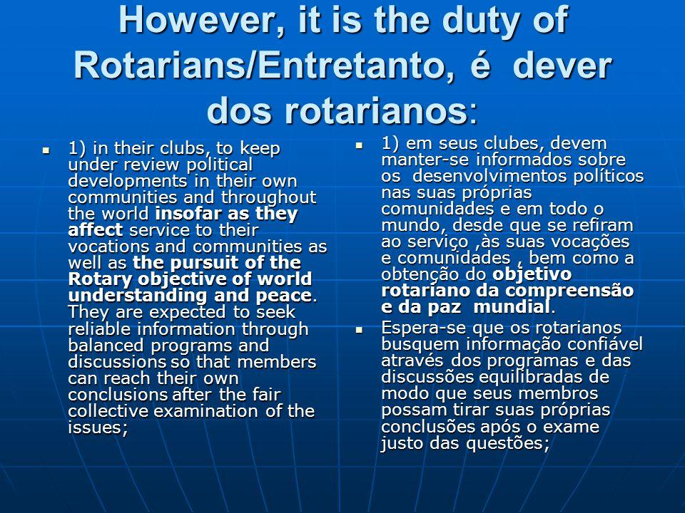 However, it is the duty of Rotarians/Entretanto, é dever dos rotarianos: