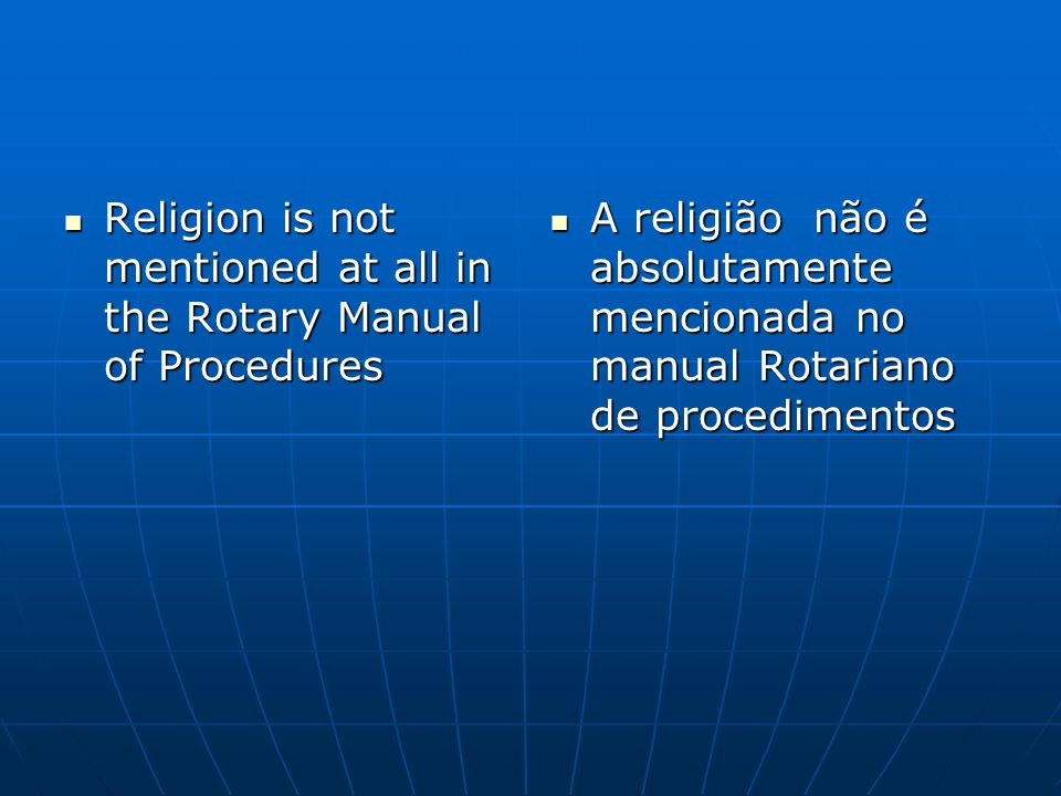 Religion is not mentioned at all in the Rotary Manual of Procedures