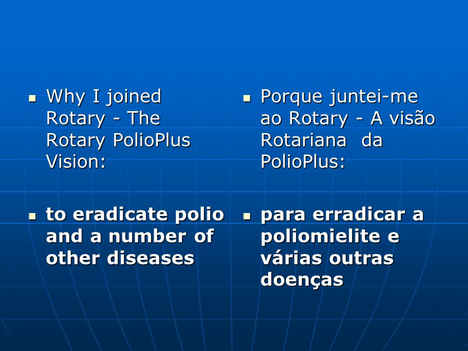 Why I joined Rotary - The Rotary PolioPlus Vision: