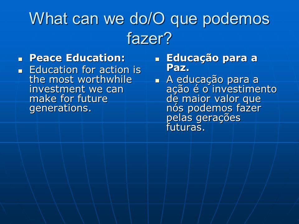 What can we do/O que podemos fazer