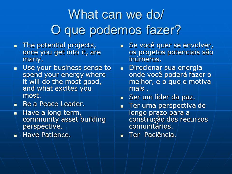 What can we do/ O que podemos fazer