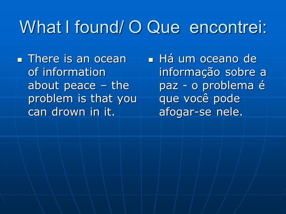 What I found/ O Que encontrei: