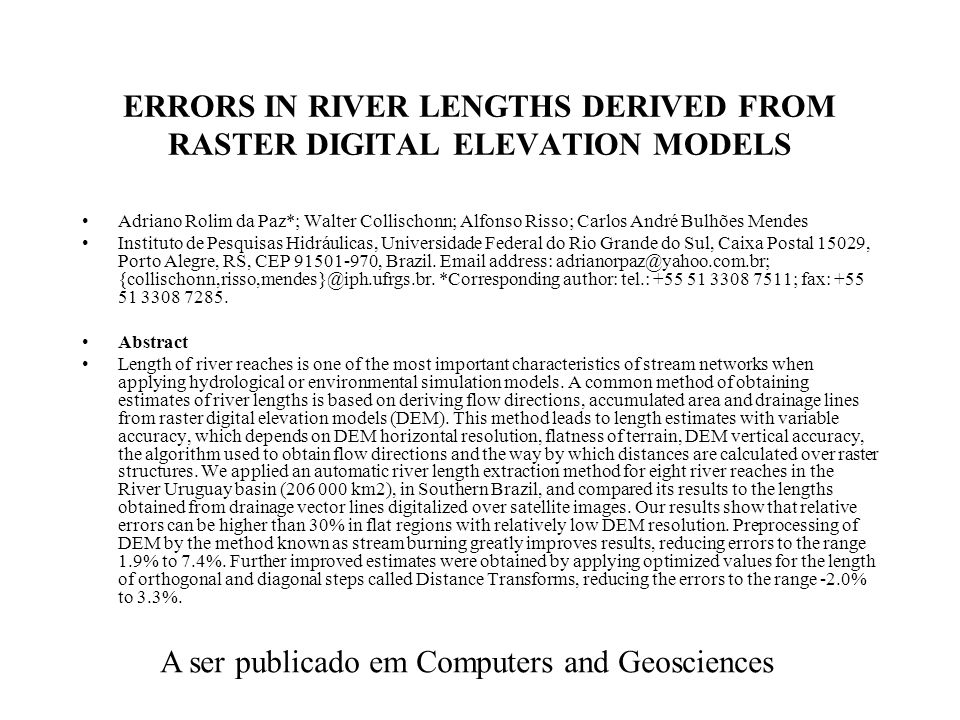 ERRORS IN RIVER LENGTHS DERIVED FROM RASTER DIGITAL ELEVATION MODELS