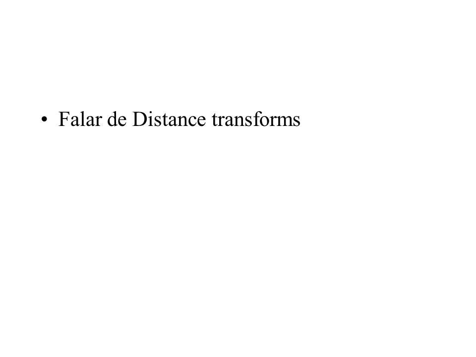 Falar de Distance transforms
