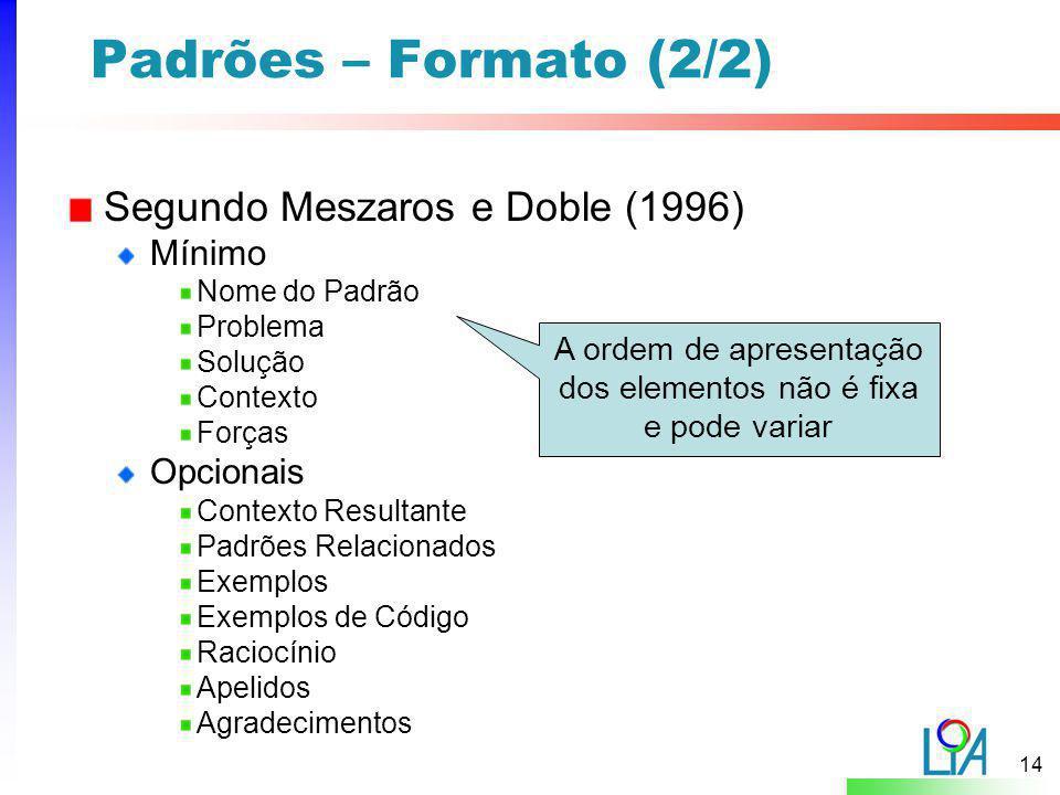 A ordem de apresentação dos elementos não é fixa e pode variar