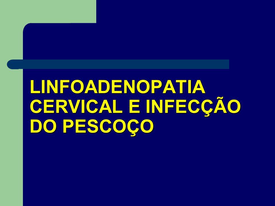 LINFOADENOPATIA CERVICAL E INFECÇÃO DO PESCOÇO