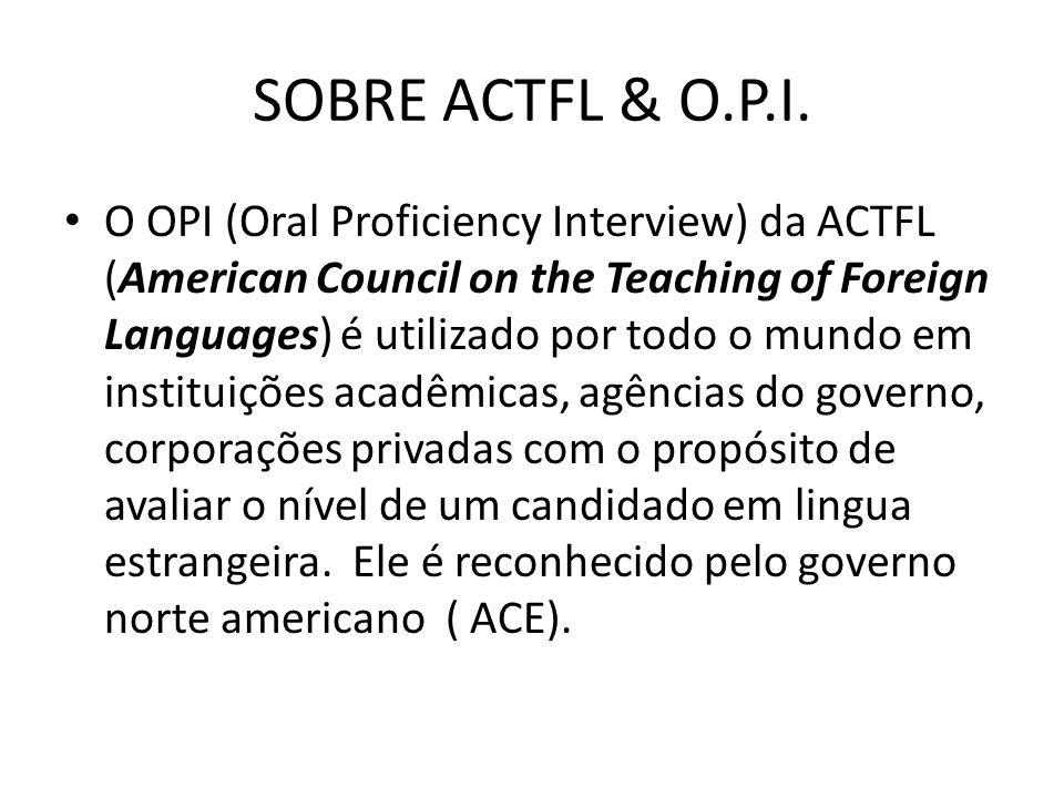 SOBRE ACTFL & O.P.I.