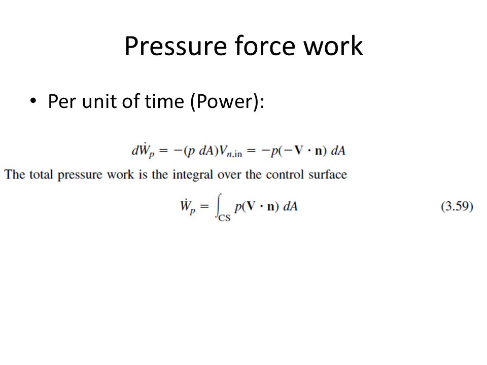 Pressure force work Per unit of time (Power):