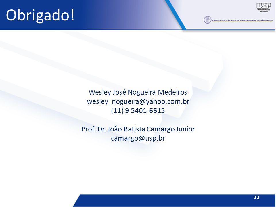 Obrigado! Wesley José Nogueira Medeiros wesley_nogueira@yahoo.com.br
