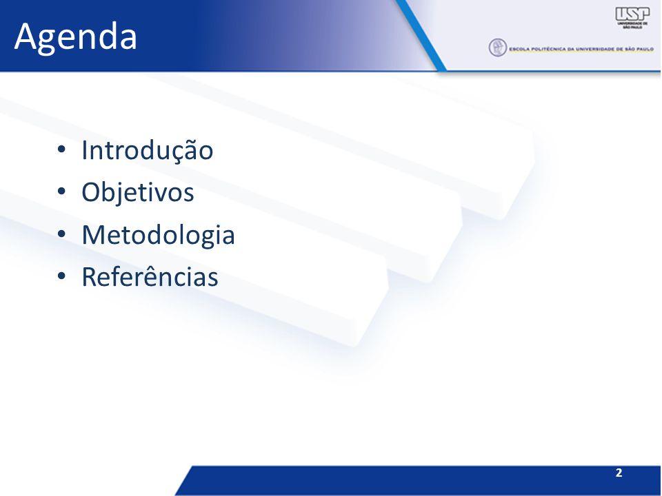 Agenda Introdução Objetivos Metodologia Referências