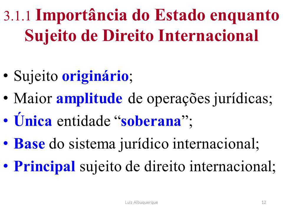 3.1.1 Importância do Estado enquanto Sujeito de Direito Internacional