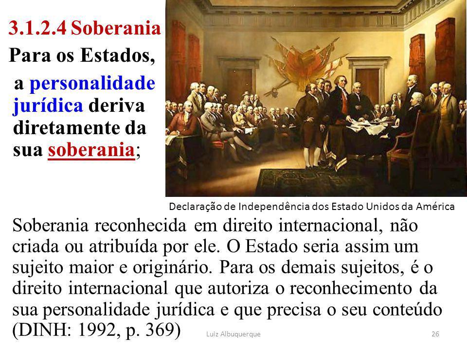 a personalidade jurídica deriva diretamente da sua soberania;