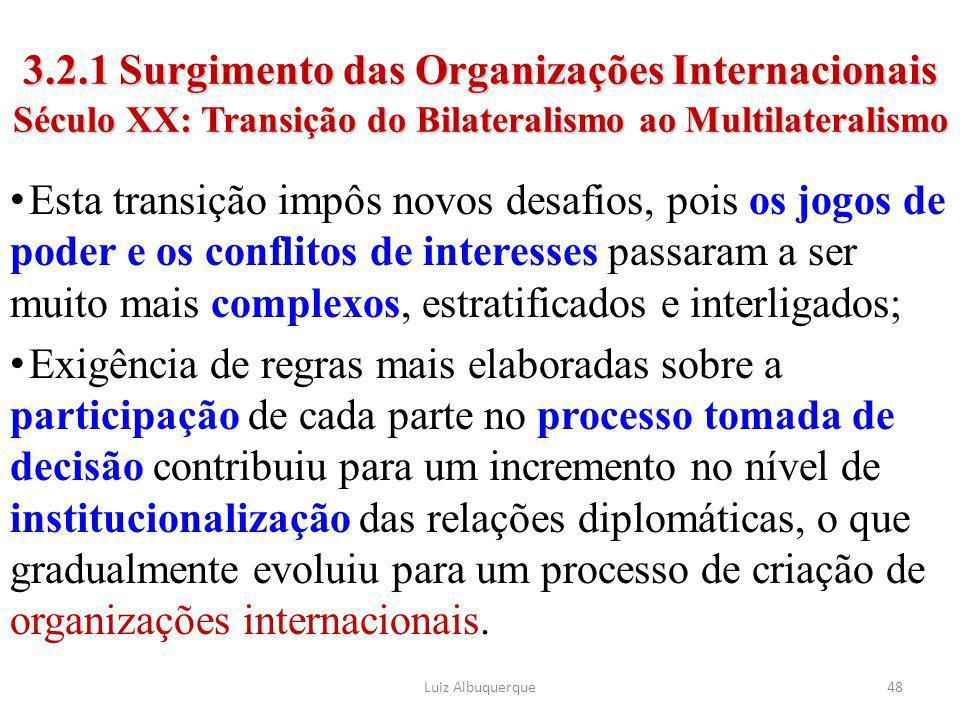 3.2.1 Surgimento das Organizações Internacionais Século XX: Transição do Bilateralismo ao Multilateralismo