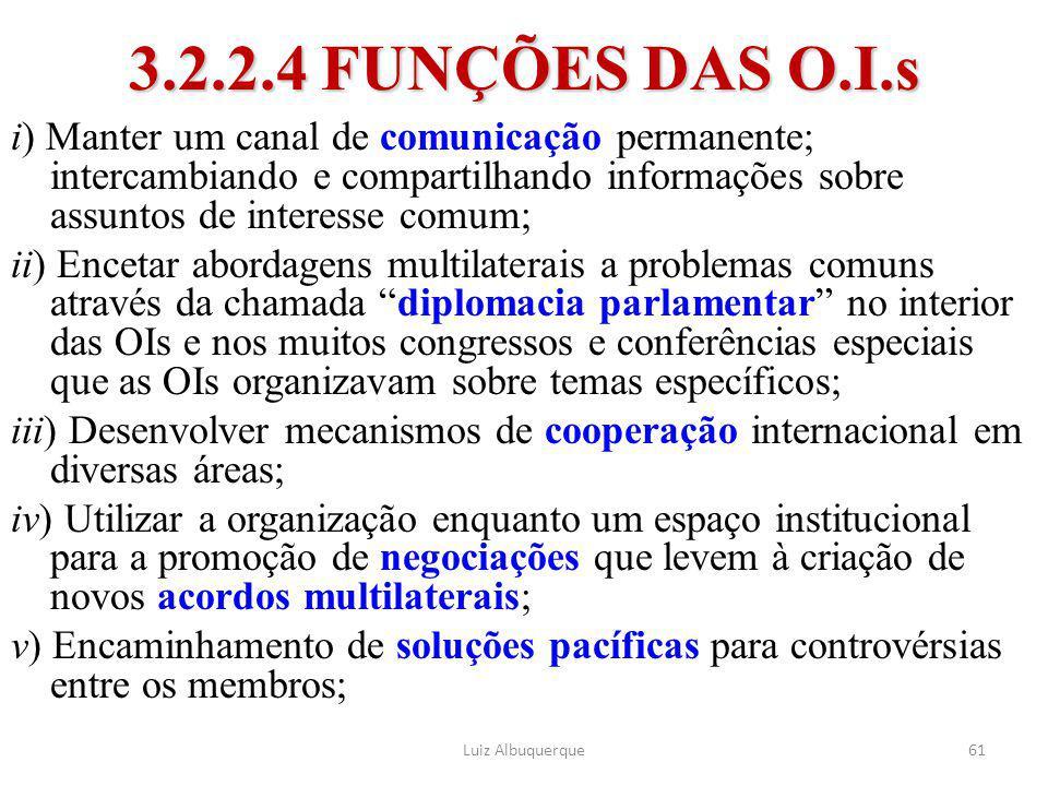 3.2.2.4 FUNÇÕES DAS O.I.s
