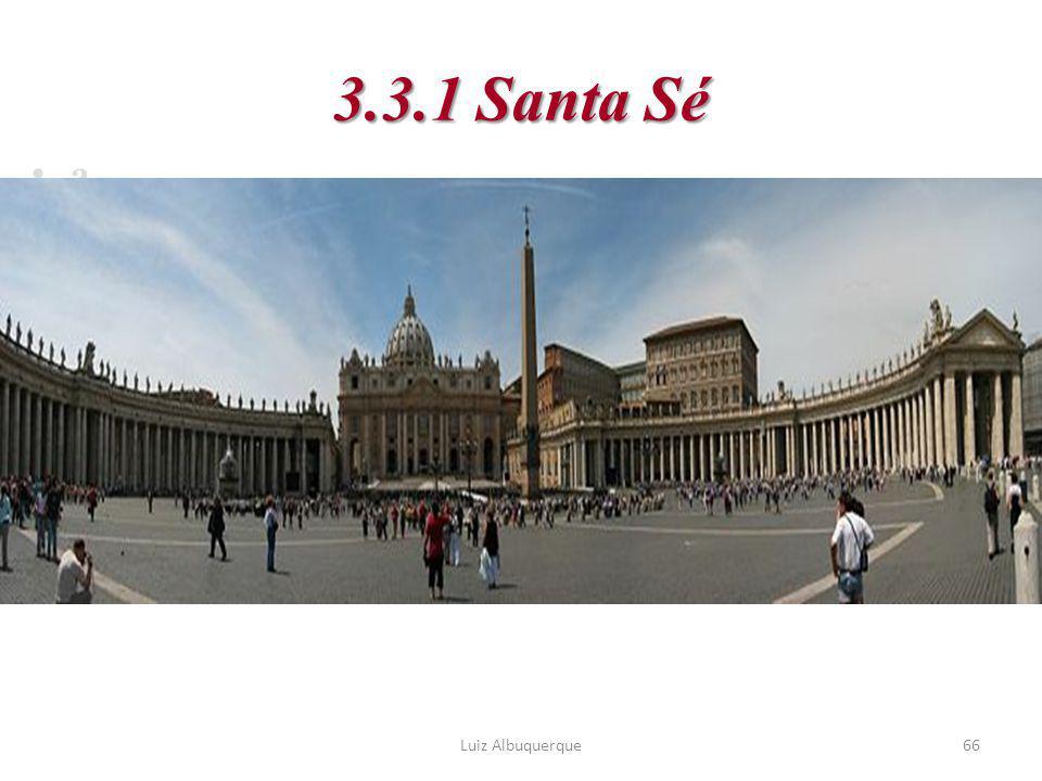3.3.1 Santa Sé a Luiz Albuquerque