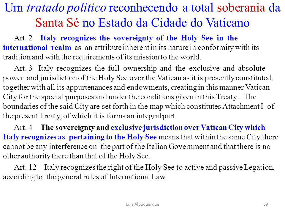 Um tratado político reconhecendo a total soberania da Santa Sé no Estado da Cidade do Vaticano