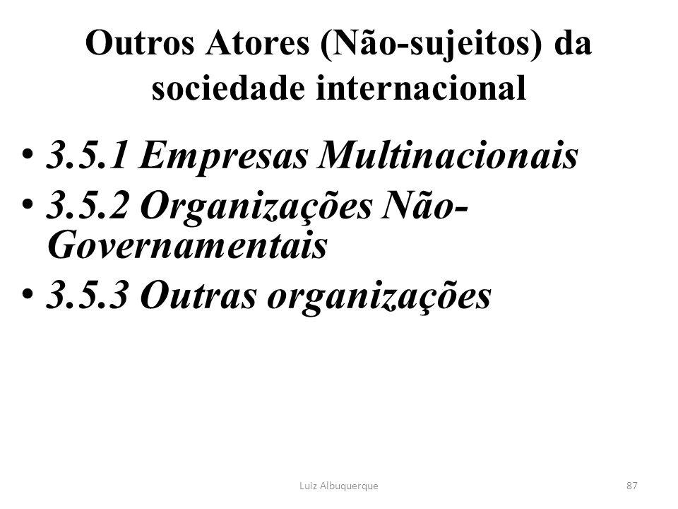 Outros Atores (Não-sujeitos) da sociedade internacional