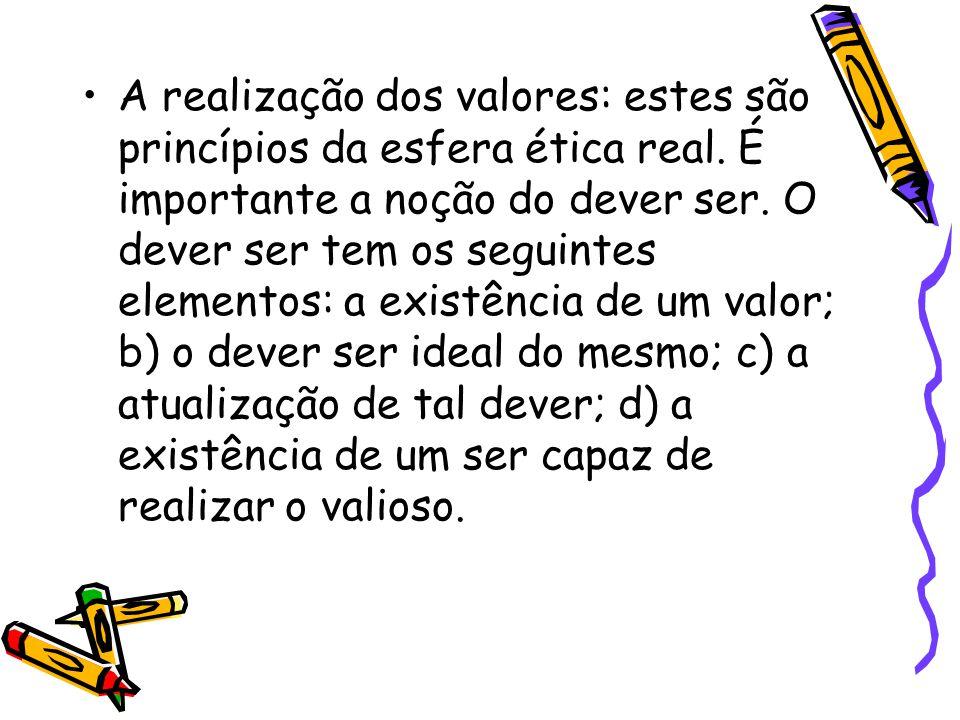 A realização dos valores: estes são princípios da esfera ética real