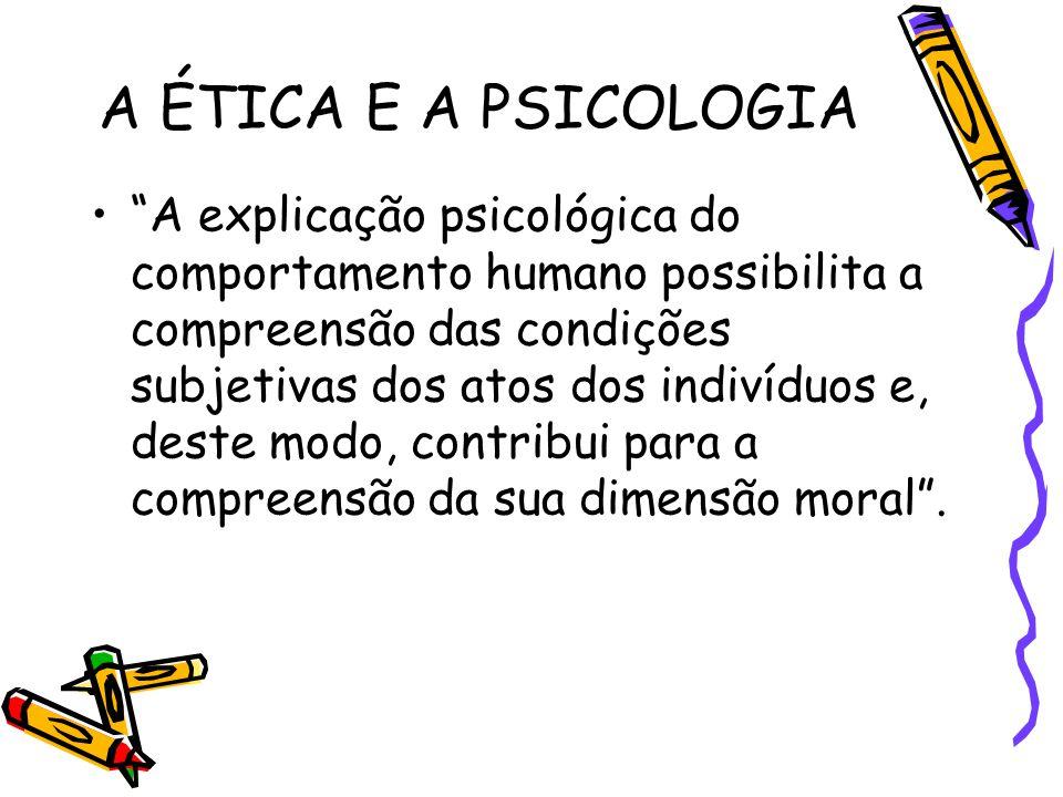 A ÉTICA E A PSICOLOGIA