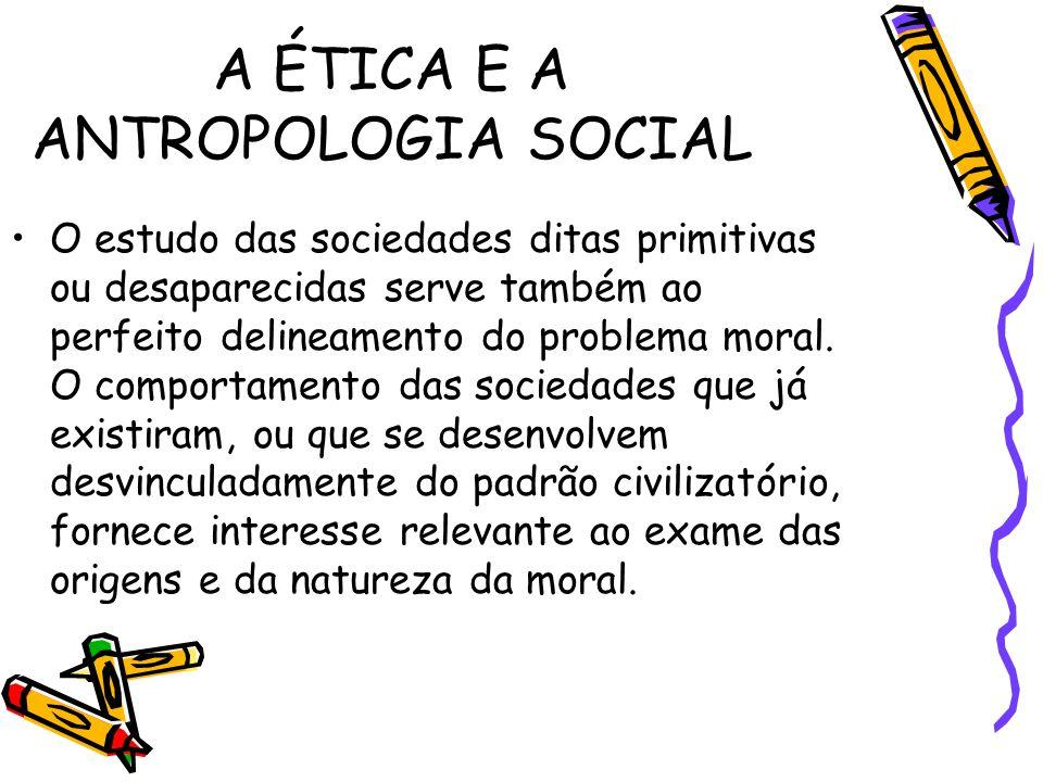 A ÉTICA E A ANTROPOLOGIA SOCIAL