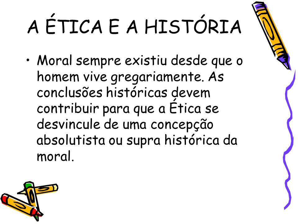 A ÉTICA E A HISTÓRIA