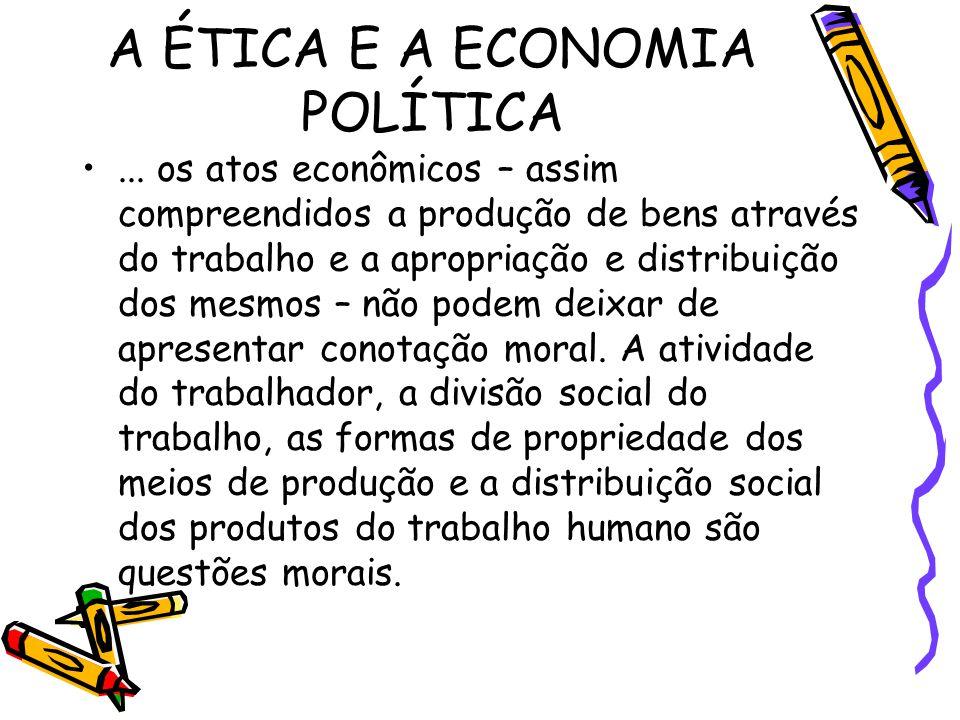 A ÉTICA E A ECONOMIA POLÍTICA