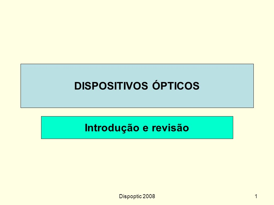 DISPOSITIVOS ÓPTICOS Introdução e revisão