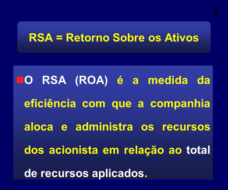 Entretanto, o RSA não é uma medida consistente. Vejamos: