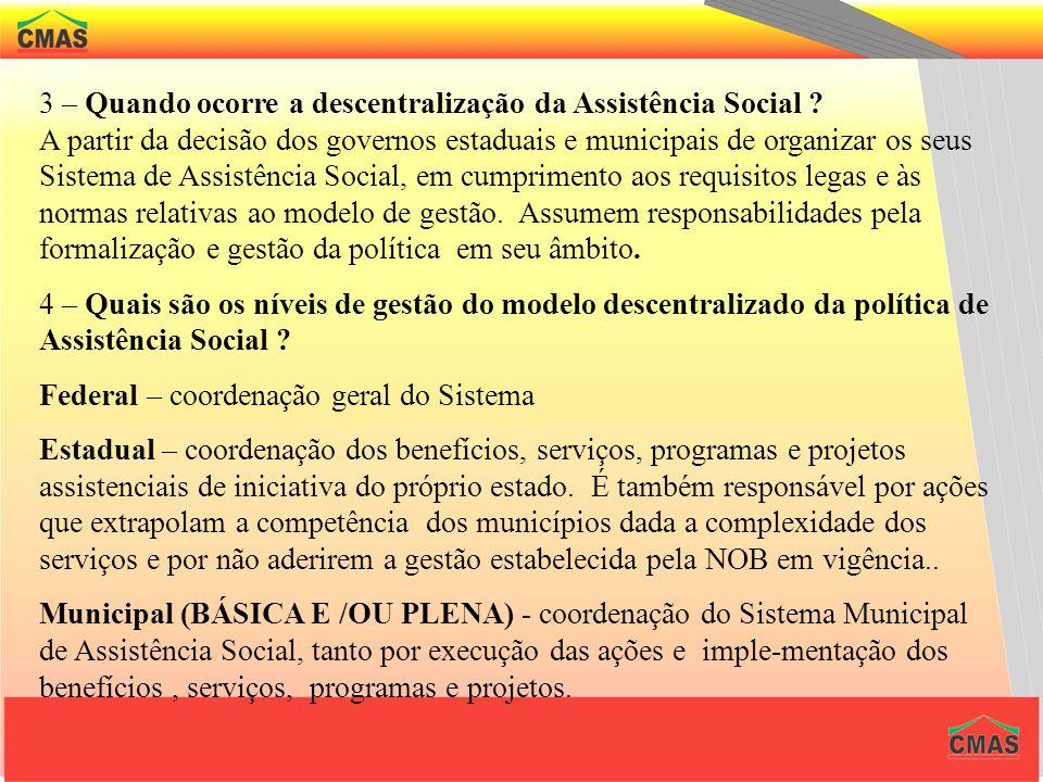 3 – Quando ocorre a descentralização da Assistência Social