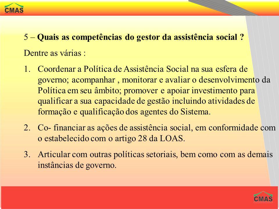 5 – Quais as competências do gestor da assistência social