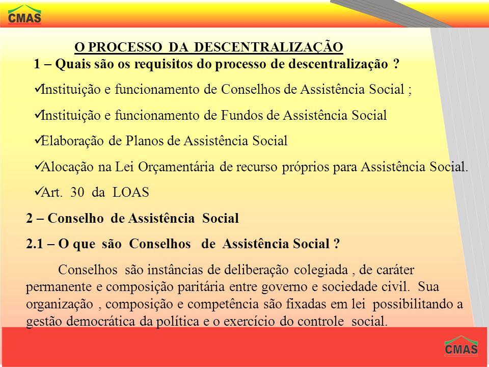 1 – Quais são os requisitos do processo de descentralização
