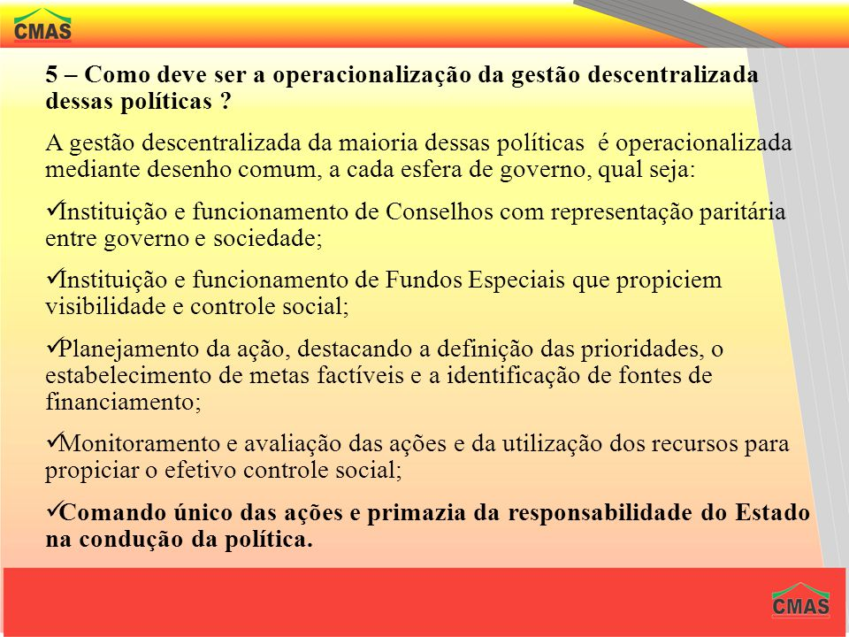 5 – Como deve ser a operacionalização da gestão descentralizada dessas políticas