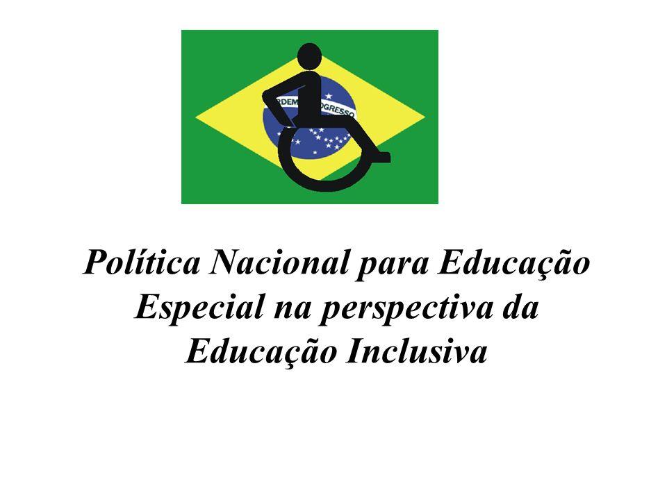 Política Nacional para Educação Especial na perspectiva da Educação Inclusiva