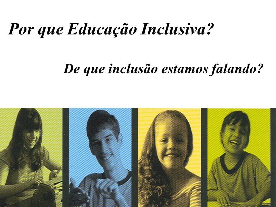 Por que Educação Inclusiva
