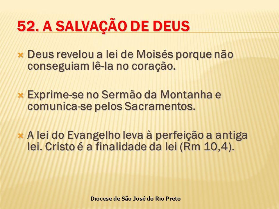 52. A SALVAÇÃO DE DEUS Deus revelou a lei de Moisés porque não conseguiam lê-la no coração.