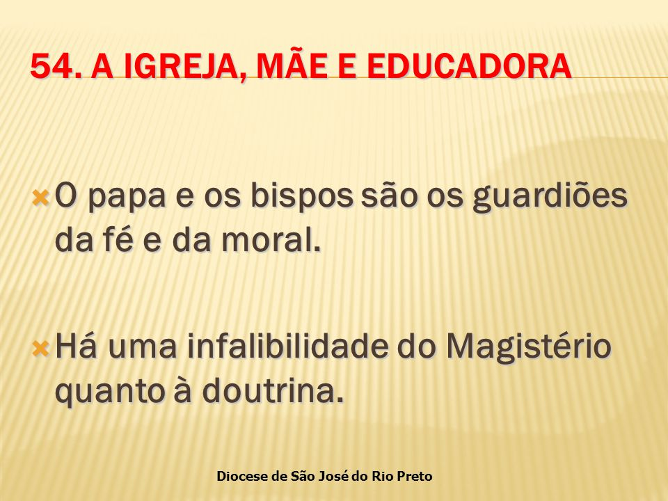 54. A IGREJA, MÃE E EDUCADORA