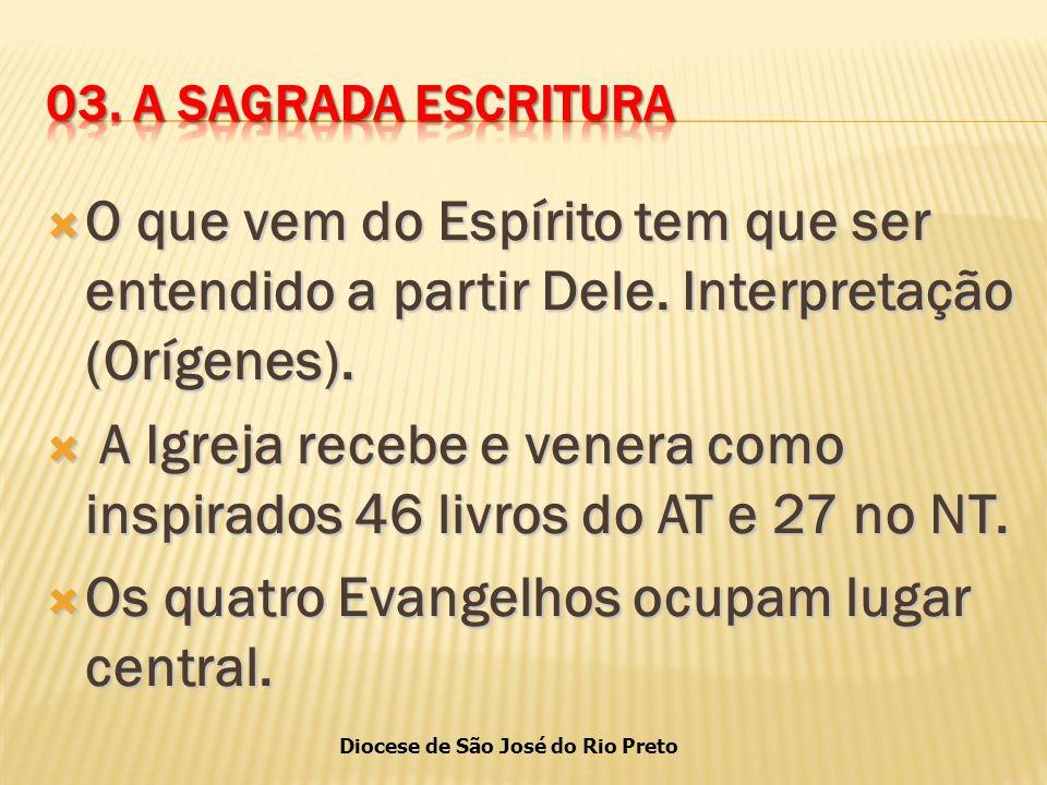A Igreja recebe e venera como inspirados 46 livros do AT e 27 no NT.