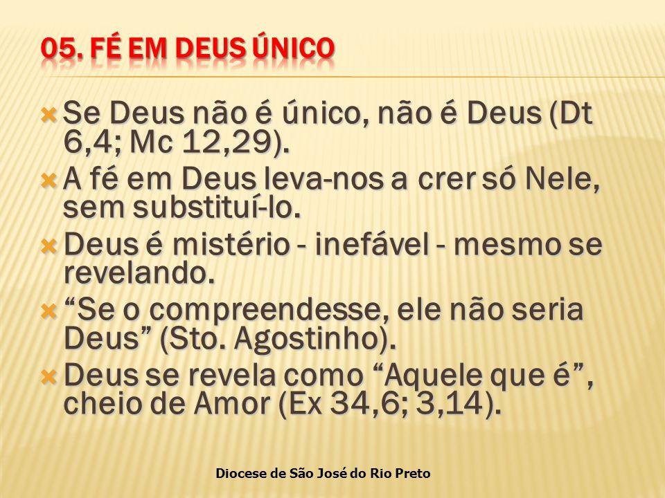 Se Deus não é único, não é Deus (Dt 6,4; Mc 12,29).
