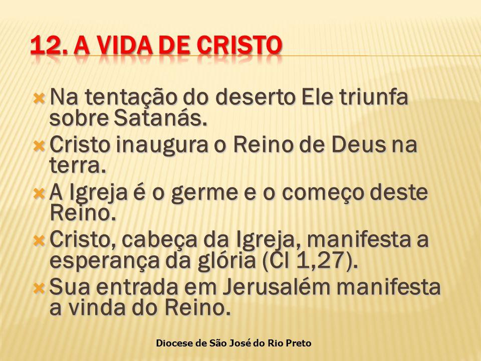 12. A VIDA DE CRISTO Na tentação do deserto Ele triunfa sobre Satanás.