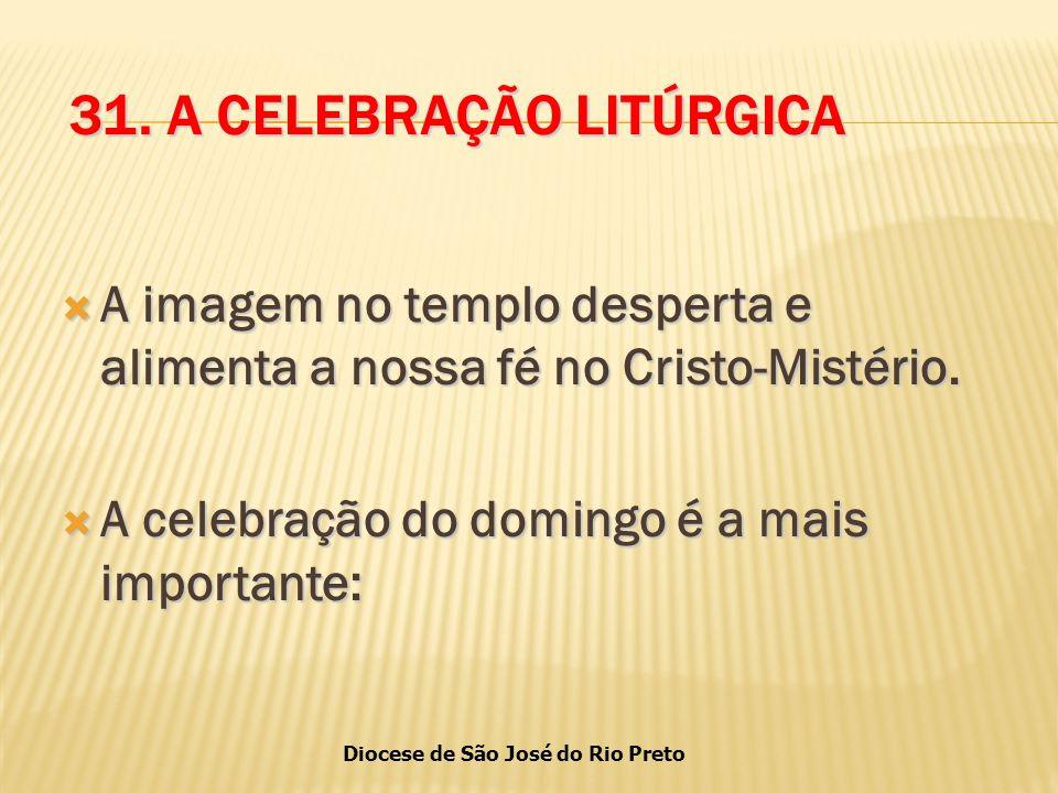 31. A CELEBRAÇÃO LITÚRGICA