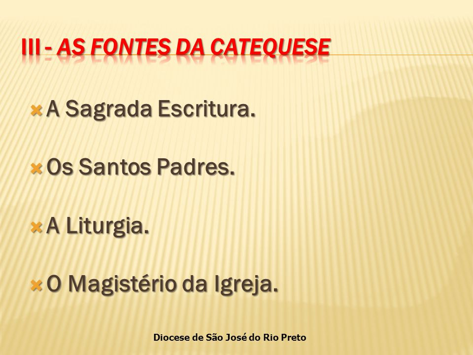 III - As fontes da catequese