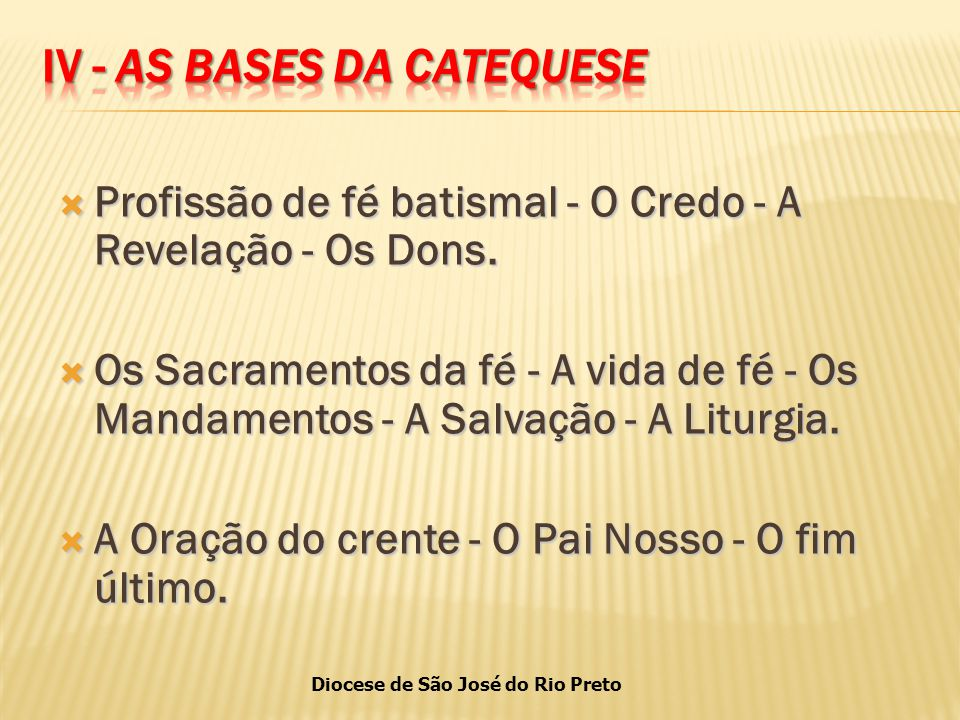 IV - As bases da catequese