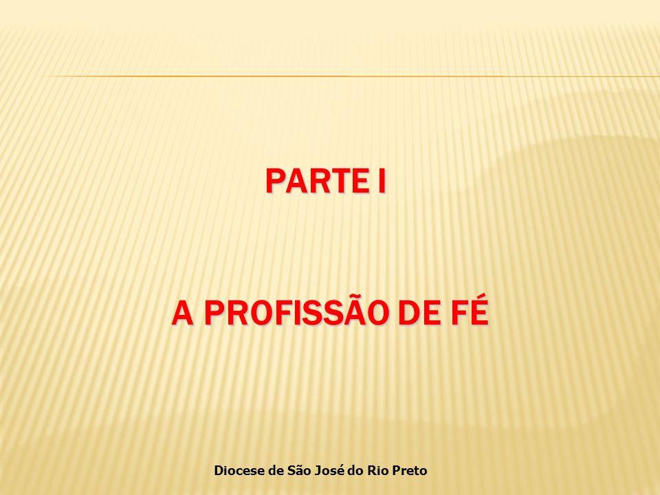 PARTE I A PROFISSÃO DE FÉ