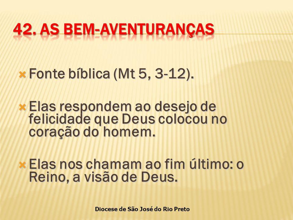 42. AS BEM-AVENTURANÇAS Fonte bíblica (Mt 5, 3-12).