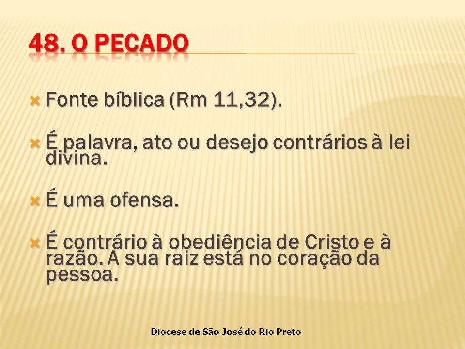 48. O PECADO Fonte bíblica (Rm 11,32).
