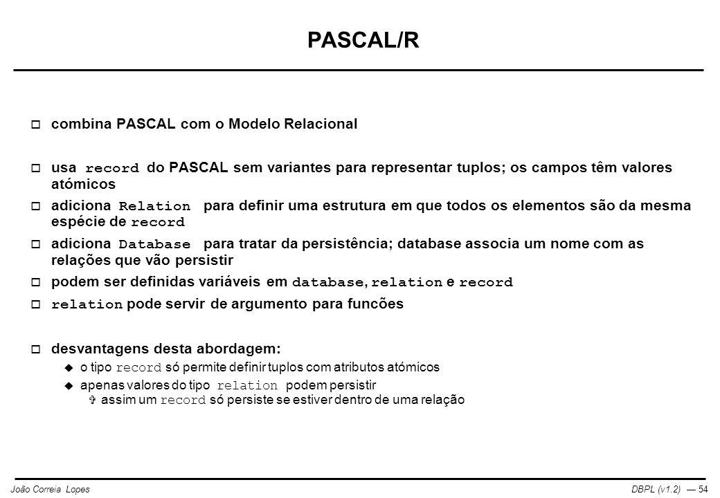 PASCAL/R combina PASCAL com o Modelo Relacional